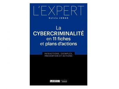La cybercriminalité en 11 fiches et plans d'action écrit par Sylvie Jonas, notre associée IT & Cybercriminalité, est publié et disponible en librairie !